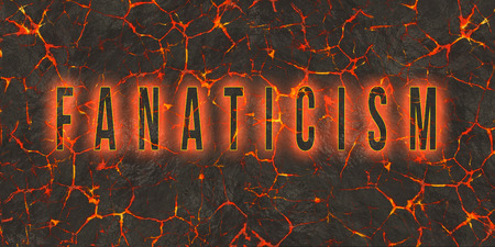fanaticism: Word fanaticism written on danger red lava.