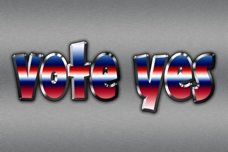 Vote yes, encouragement presented in written form Stock Photo - 15844945