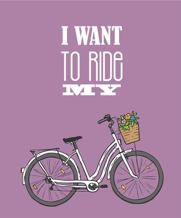 Bike cruiser illustration. Hand drawn vecctor beautiful illustration with city womens bicycle. Motivation poster.