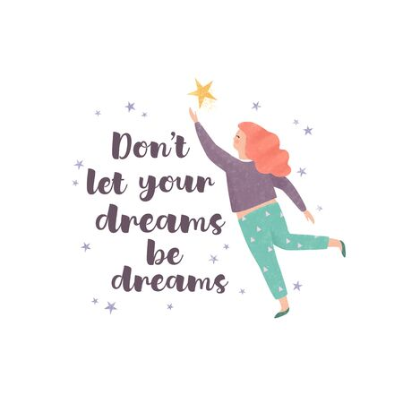 Don't let your dreams be dreams. Illustration of a woman follows the star with inspirational quote. Motivational quote design