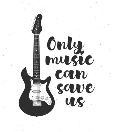 Creative black and white poster with electric guitar and phrase