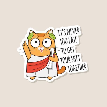 Funny sticker with cute wise red cat and text It's never too late to get your shit together. Vector illustration