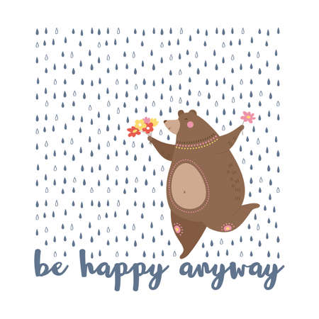 Cute hand drawn bear dancing in the rain, funny inspirational poster with inscription