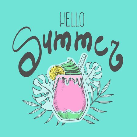 Hello Summer lettering and cocktail. Hand lettering inspirational typography poster, banner, card, design for pillows, textiles. Fun quote hipster design logo or label. Vector illustration