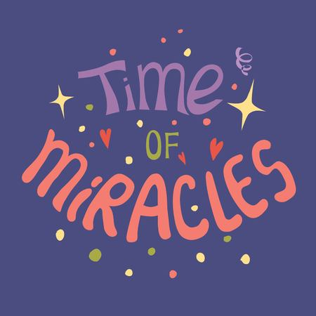Even miracles take a little time - handdrawn illustration. Inspiring quote made in vector. Motivational slogan. Inscription for t shirts, posters, cards.