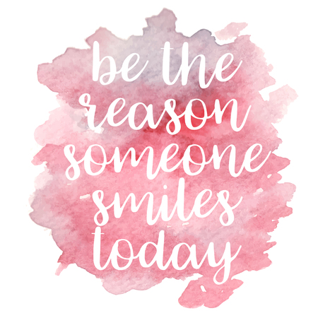 Quote Be the reason someone smiles today.