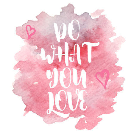 Quote Do what you love. Vector illustration