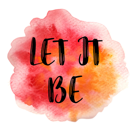Quote Let it be. Vector illustration