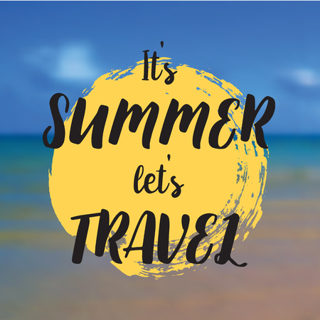 It s summer let s travel. Beautiful Seaside View Poster. Vector background with Typography.