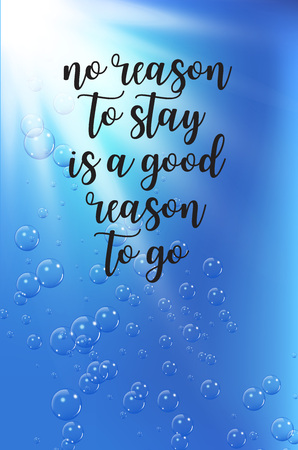 Travel quote on under water background with realistic bubbles and sun. Background for diving or travel ad. Vector illustration.