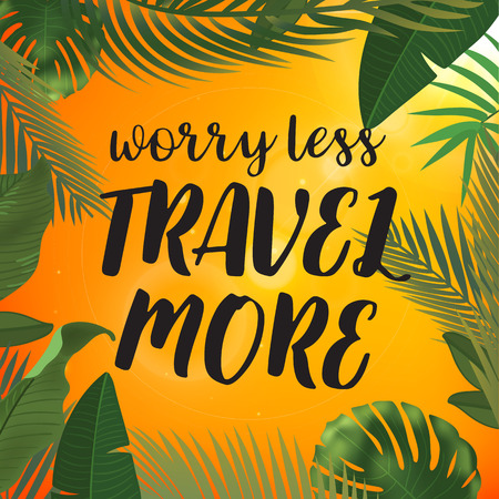 Tropical palm leaves design for text card. Worry less travel more quote.