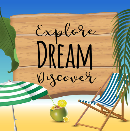 Explore dream discover typography inscription with parasol, chaise launge and coconut coctail on beach background. Realistic sun flare.
