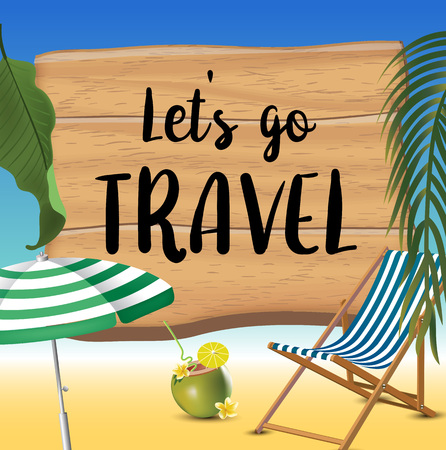 Let s go travel typography inscription with parasol, chaise launge and coconut coctail on beach background. Realistic sun flare. Illusztráció