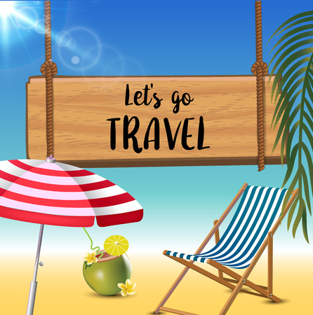 Let s go travel typography inscription with parasol, chaise launge and coconut coctail on beach background. Realistic sun flare. Ilustração