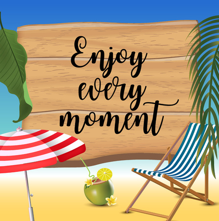 Enjoy every moment typography inscription with parasol, chaise launge and coconut coctail on beach background. Realistic sun flare.