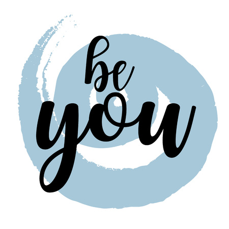 Be you. Inspiring Creative Motivation Quote Poster Template. Vector Typography Banner Design Concept On Grunge Texture Rough Background. Vector illustration Imagens - 124991813