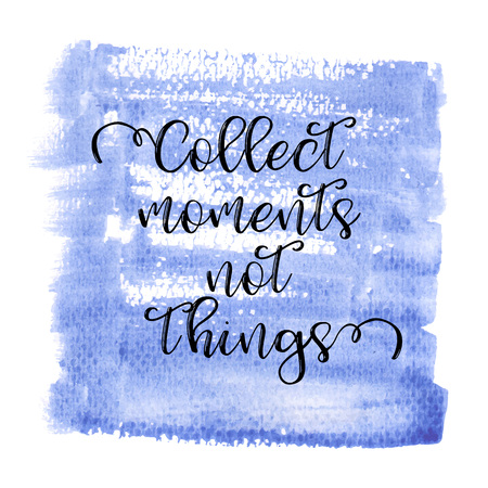 Collect moments not things. Inspiring Creative Motivation Quote Poster Template. Vector Typography Banner Design Concept On Grunge Texture Rough Background. Vector illustration Imagens - 124991814