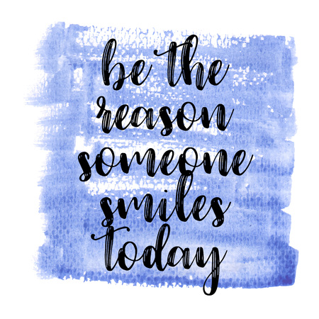 Be the reason someone smiles today. Inspiring Creative Motivation Quote Poster Template. Vector Typography Banner Design Concept On Grunge Texture Rough Background. Vector illustration Stok Fotoğraf - 124991817