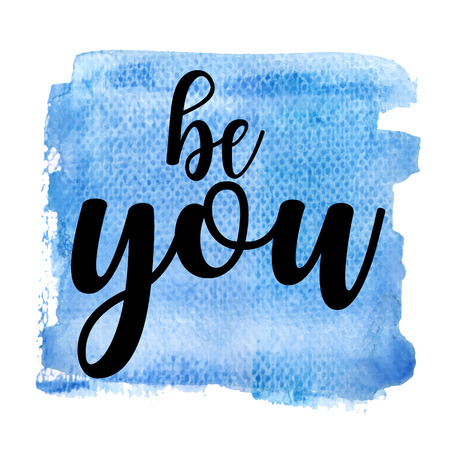 Be you. Inspiring Creative Motivation Quote Poster Template. Vector Typography Banner Design Concept On Grunge Texture Rough Background. Vector illustration Imagens - 124991821