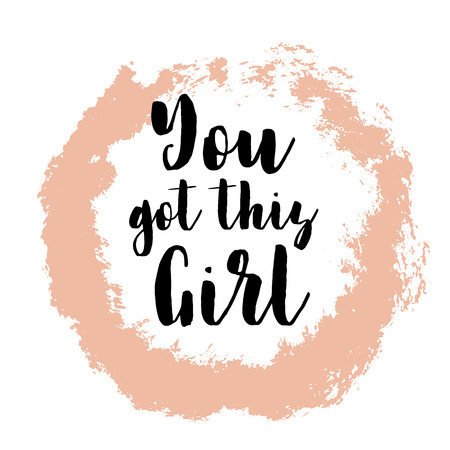 You got this girl. Inspiring Creative Motivation Quote Poster Template. Vector Typography Banner Design Concept On Grunge Texture Rough Background. Vector illustration Ilustração