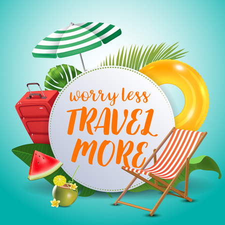 Worry less travel more. Inspirational quote & motivational background. Summer design layout for advertising and social media. Realistic tropical beach design elements. Vector illustration Illustration