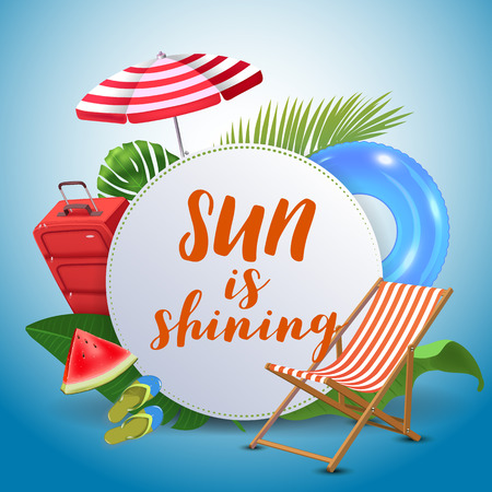 Sun is shining. Inspirational quote motivational background. Summer design layout for advertising and social media. Realistic tropical beach design elements.