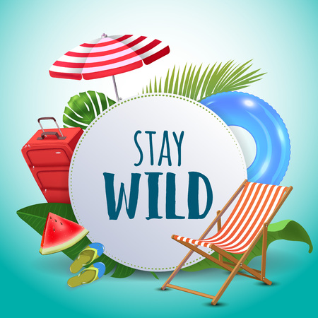 Stay wild. Inspirational quote & motivational background. Summer design layout for advertising and social media. Realistic tropical beach design elements. Vector illustration