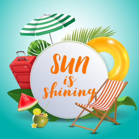 Sun is shining. Inspirational quote & motivational background. Summer design layout for advertising and social media. Realistic tropical beach design elements. Vector illustration