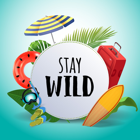 Stay wild. Inspirational quote motivational background. Summer design layout for advertising and social media. Realistic tropical beach design elements.