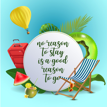 No reason to stay is a good reason to go. Inspirational quote & motivational background. Summer design layout for advertising and social media. Realistic tropical beach design elements. Vector illustration