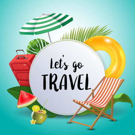 Let's go travel. Inspirational quote & motivational background. Summer design layout for advertising and social media. Realistic tropical beach design elements. Vector illustration