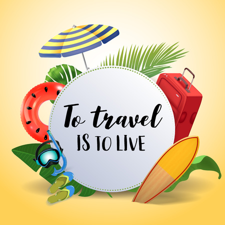 To travel is to live. Inspirational quote motivational background. Summer design layout for advertising and social media. Realistic tropical beach design elements.