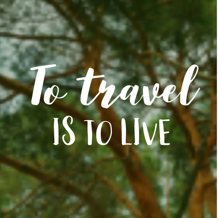 Green leaves trees and blue sky vector blurred background with text design. Travel quote. Vector illustration.