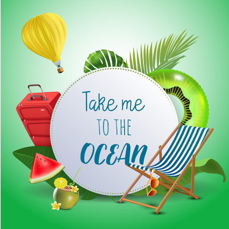 Take me to the ocean. Inspirational quote & motivational background. Summer design layout for advertising and social media. Realistic tropical beach design elements. Vector illustration