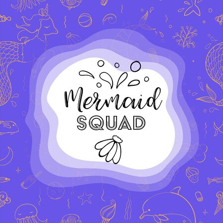 Typography design Mermaid squad. Seamless pattern with fantasy doodles of mermaid theme. Decorative background for kids girl textile.