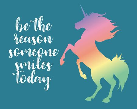 Be the reason someone smiles today. Vector magic inspirational quote. Motivational lettering with unicorn. Ilustração