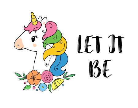 Let it be. Vector magic inspirational quote. Motivational lettering with unicorn.