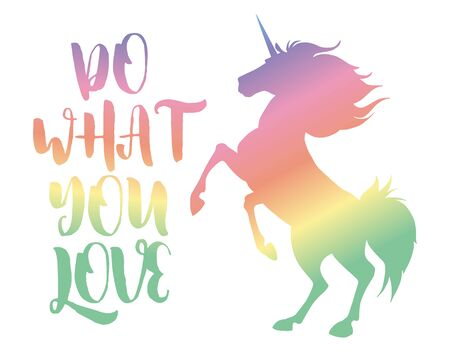 Do what you love. Vector magic inspirational quote. Motivational lettering with unicorn.Vector illustration