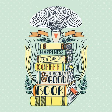 Cytat. Szczęście to filiżanka kawy i naprawdę dobra książka. Vintage nadruk z grunge tekstur i napisem. Ta ilustracja może służyć jako nadruk lub koszulki, plakaty, kartki z życzeniami