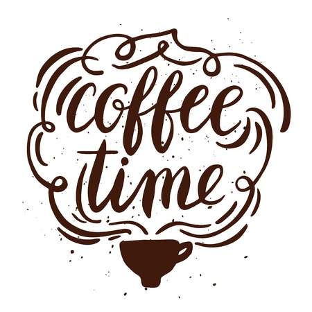tarde de cafe: Citar. Hora de cafe. Dibujado a mano cartel de la tipografía. Para las tarjetas de felicitación, día de San Valentín, boda, carteles, grabados o ilustración casa decorations.Vector Vectores