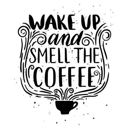 引用します。目を覚ます、コーヒーの香り。手描きのタイポグラフィ ポスター。グリーティング カード、バレンタインデー、結婚式、ポスター、プ