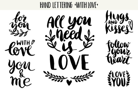 love: Quotes. Valentine lettering love collection. Hand drawn lettering with beautiful text about love. Perfect for valentine day, wedding, birthday card, stamp