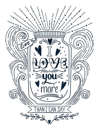 Je t'aime plus que je ne peux le dire. Hand drawn copie vintage avec un pot et de la main lettrage. Cette illustration peut être utilisé comme une impression sur T-shirts et des sacs. Citation Banque d'images - 54807472