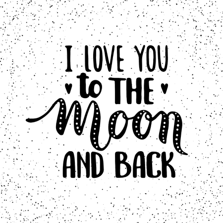 Quote I Love You To The Moon And Back Hand Drawn Typography Poster