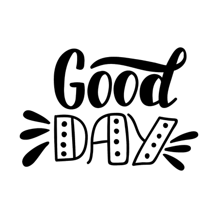Good Day. Vector lettering background. Motivational quote. Inspirational typography. Vectores