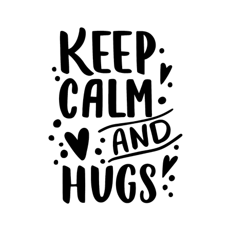 Keep calm and hugs. Hand drawn vintage illustration with hand-lettering. This illustration can be used as a greeting card for Valentine's day or wedding. Illusztráció