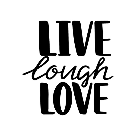 Live, lough, love. Hand drawn vintage illustration with hand-lettering. This illustration can be used as a greeting card for Valentines day or wedding. Ilustração