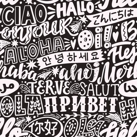 Lettering seamless pattern with word hello in different languages. French bonjur and salut, spanish hola, japanese konnichiwa, chinese nihao and other greetings.