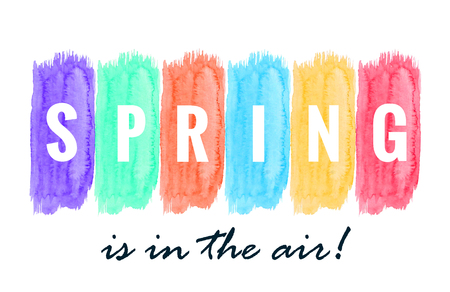 brush paint: Vector illustration of colorful brush strokes. Spring is in the air lettering. Watercolor texture. Illustration