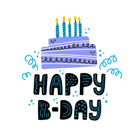 Happy birtday hand drawn lettering. B-day cake with candles vector illustration. Design for a card.